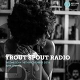 Trout Spout Radio 16th November 2016