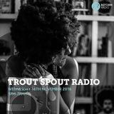 Trout Spout Radio 16th November 2016