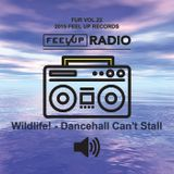 Feel Up Radio Vol.22 - Wildlife! - Dancehall can't stall