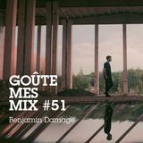 Goûte Mes Mix #51: Benjamin Damage