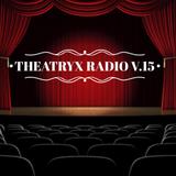Theatryx Radio - Act 15