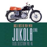 Tilos Selection  46 - DJ JUKOLA -  Digs & Best of 2014 - 2015.01.10.