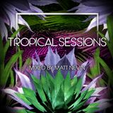 Tropical Sessions 2016 - Mixed by Matt Nevin