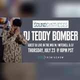The Sound Synthesis 07/23/2015 (DJ Teddy Bomber)