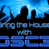 Bring the House with OSC3 Episode 1