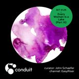 Conduit Set #126 | Every Woman Is a Lake: Act III (curated by John Schaefer) [EasyRiser]