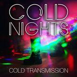 "COLD TRANSMISSION δώρα ""COLD NIGHTS"" 22.02.18 (no. 23)"