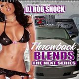 DJ ROB SHOCK - THROWBACK BLENDS (THE NEXT SERIES)