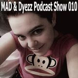 MAD&Dyezz EasterPodcast Show 010