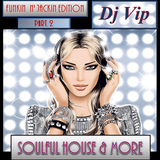 Soulful House & More June 2018 (Funkin n' Jackin Edition) Pt 2