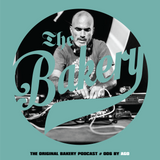 THE ORIGINAL BAKERY PODCAST # 006 BY AGO