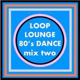 Loop Lounge DJ Mix 2
