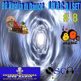 80 Voglia di Dance I.W.R.C. Web Radio D.J.Set # 8