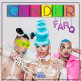 Fridays in The Arena - GENDER-fARQ!