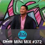 DMS MINI MIX WEEK #372 DJ WASHBURN