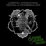 Lounge Lizards Liverpool Psych Fest Special