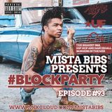 Mista Bibs - #BlockParty Episode 93 (Current R&B & Hip Hop) Follow me on Instagram @MistaBibs