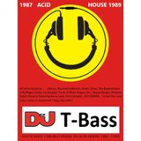 DJ T - Bass OLD SCHOOL CHICAGO HOUSE TO ACID HOUSE 1987 - 1989 (28.10.2017)