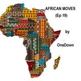 AFRICAN MOVES (Ep 19)