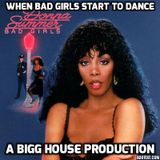When Bad Girls Start To Dance