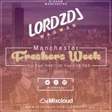 @LORDZDJ- Manchester Freshers Week 2017 (Hip Hop, R&B, UK Rap, UK R&B, Dancehall, Urban Music)