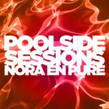 Poolside Sessions Nora En Pure