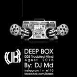 Deep Box 005 Troubled Mind Aguest 20.