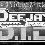 The Friday Mixtape Mixed by DJ D.I.D