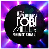 Deep / Power Hour 004 - EDM Radio Show #1