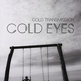"COLD TRANSMISSION presents ""COLD EYES"" (no. 6)"
