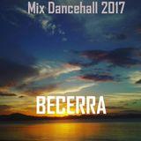 Mix Dancehall April 2017 Dj BECERRA