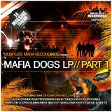 Mafia Dogs LP_Part1-Highly Tuned ft. Zebadee and $tylee Promo Set.mp3