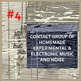 CONTACT GROUP OF HOMEMADE EXPERIMENTAL & ELECTRONIC MUSIC AND NOISE #4