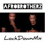 Afro Brotherz - LockDown Mix