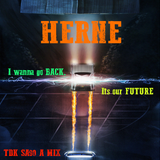 I wanna go BACK, Its our FUTURE - recorded Oct 2015 - DJ Herne