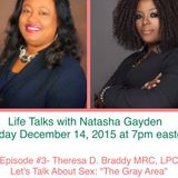 """Life Talks with Natasha Gayden- Let's Talk About Sex- """"The Gray Area"""""""