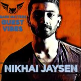 Dark Matters - Guest Vibes 008. with Nikhai Jaysen (20.07.2019)