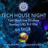 Tech House Night (17.06.2018 Live DJ Show on MGR)