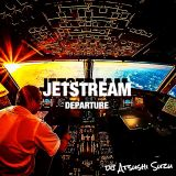 JETSTREAM -Departure-