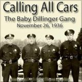 Calling All Cars - The Baby Dillinger Gang (11-26-36)