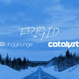 catalyst: frigid (live from dogglounge.com)