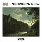 Too Smooth Show #9