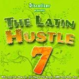 The Latin Hustle Vol. 7