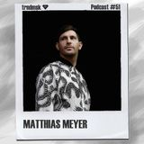 trndmsk Podcast #51 - Matthias Meyer