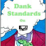 Dank Standards Radio Show #3