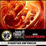 DJ SOMOS : Mama Africa : Mix Session Volume 4 : Taste Da Flavour DJ Collective : UnRitMoVida