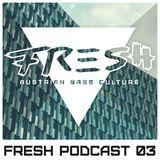 Fresh Audio Podcast 03