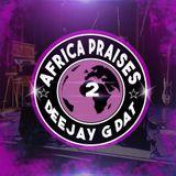 2019 AFRICAN PRAISE MIX 2_DJ G DAT