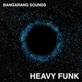 BANGARANG SOUNDS PRESENTS HEAVY FUNK