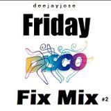 Disco Friday Fix Mix v2 by DeeJayJose